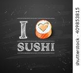 chalkboard art. sushi  roll...   Shutterstock .eps vector #409853815