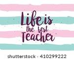 life is the best teacher... | Shutterstock .eps vector #410299222