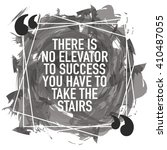 there is no elevator to success ... | Shutterstock .eps vector #410487055