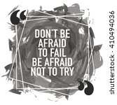 don't be afraid to fail be... | Shutterstock .eps vector #410494036