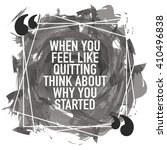 when you feel like quitting... | Shutterstock .eps vector #410496838
