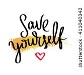 save yourself. fashionable... | Shutterstock .eps vector #411040342