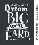 work hard dream big creative... | Shutterstock .eps vector #411134308