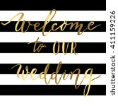 welcome to our wedding   gold... | Shutterstock .eps vector #411159226