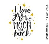 i love you to the moon and back ... | Shutterstock .eps vector #411348916