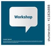 workshop text realistic speech... | Shutterstock .eps vector #411826888