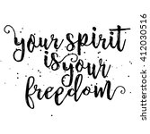 your spirit is your freedom.... | Shutterstock . vector #412030516
