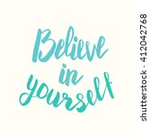 believe in yourself. hand drawn ... | Shutterstock .eps vector #412042768