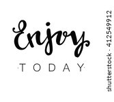 enjoy today. hand drawn... | Shutterstock .eps vector #412549912