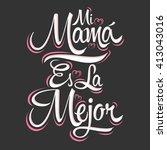 mi mama es la mejor   my mom is ... | Shutterstock .eps vector #413043016