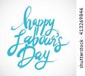 happy labour's day inscription  ... | Shutterstock .eps vector #413269846