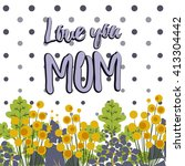 happy mothers day. holiday... | Shutterstock .eps vector #413304442
