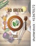 go green eat diet vegetables... | Shutterstock . vector #413670172