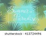 summer paradise  hand paint... | Shutterstock .eps vector #413724496