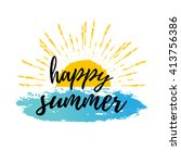 happy summer calligraphic... | Shutterstock .eps vector #413756386