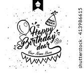 happy birthday dear hand... | Shutterstock .eps vector #413986615