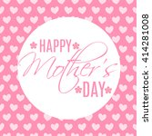 mothers day. mother day... | Shutterstock .eps vector #414281008