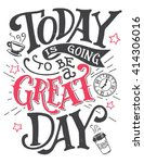 today is going to be a great... | Shutterstock .eps vector #414306016