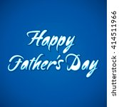 happy father's day greeting... | Shutterstock .eps vector #414511966