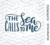 quote. the sea calls to me.... | Shutterstock .eps vector #414909052