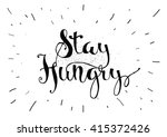 stay hungry inspirational... | Shutterstock .eps vector #415372426