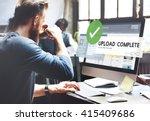 upload complete data uploading... | Shutterstock . vector #415409686