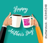 happy mother's day toasting... | Shutterstock .eps vector #415445248