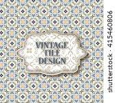 vintage frame on seamless tile...   Shutterstock .eps vector #415460806