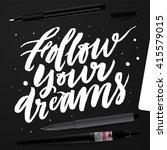 follow your dreams.... | Shutterstock .eps vector #415579015