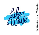 quote life is a wave.... | Shutterstock .eps vector #415704646