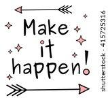 black white pink make it happen ... | Shutterstock .eps vector #415725316