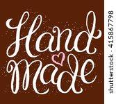 hand made   hand lettering...   Shutterstock .eps vector #415867798