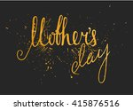 gold textured mothers day... | Shutterstock .eps vector #415876516
