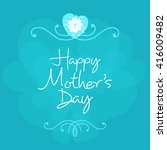 lettering happy mothers day.... | Shutterstock .eps vector #416009482