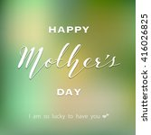 happy mother's day wording with ... | Shutterstock .eps vector #416026825