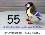 Small photo of Fifty fifth birthday with a little bird told me.