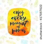 enjoy every moment of summer  ... | Shutterstock .eps vector #417057022