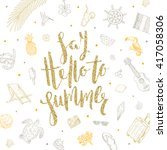 say hello to summer   summer... | Shutterstock .eps vector #417058306