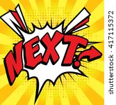 "pop art comics icon ""next "".... 