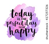 today is the perfect day to be... | Shutterstock .eps vector #417257326