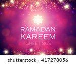 ramadan kareem greeting shining ... | Shutterstock .eps vector #417278056