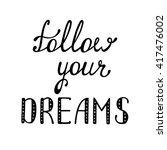 follow your dreams.... | Shutterstock .eps vector #417476002