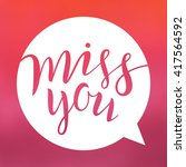 miss you. lettering on blurred... | Shutterstock .eps vector #417564592
