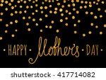 gold textured happy mothers day ... | Shutterstock . vector #417714082