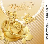 beautiful wedding card rose... | Shutterstock .eps vector #418000075