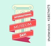 vector international museum day ... | Shutterstock .eps vector #418074475