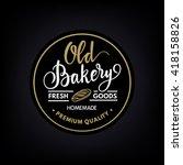vintage calligraphy bakery logo | Shutterstock .eps vector #418158826