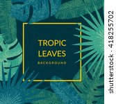 Tropic Leaves Background With...