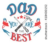 dad you are the best. father's... | Shutterstock .eps vector #418430152