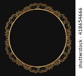 round lace border frame... | Shutterstock .eps vector #418654666